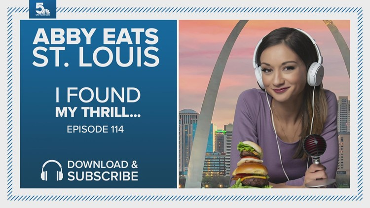 I found my thrill... | Abby Eats St. Louis podcast