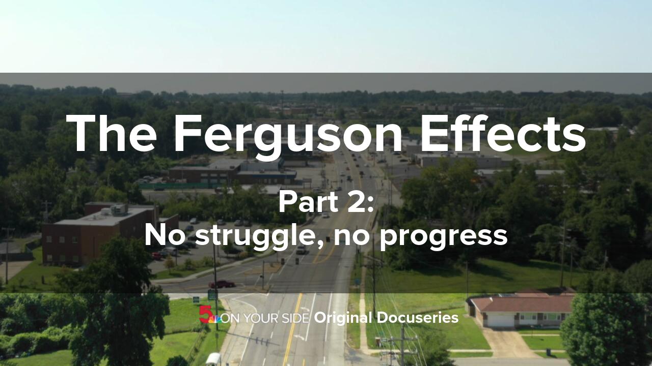 The Ferguson Effects   Part 2: No struggle, no progress