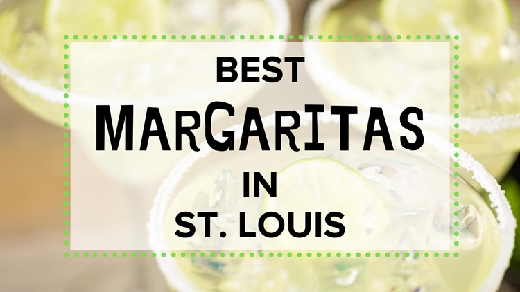 Where to get the best margaritas in St. Louis